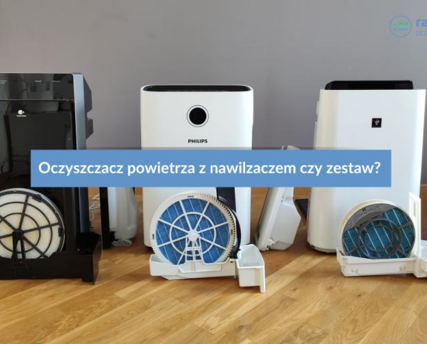 Oczyszczacze powietrza z nawilzaczem Panasonic, Philips i Sharp