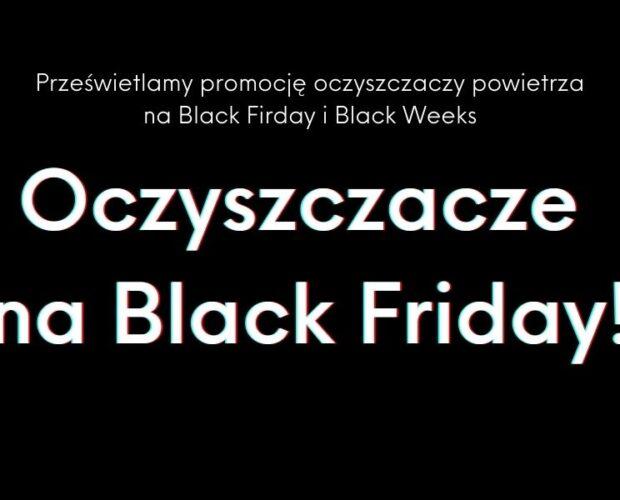 Oczyszczacze powietrza - promocje Black Friday