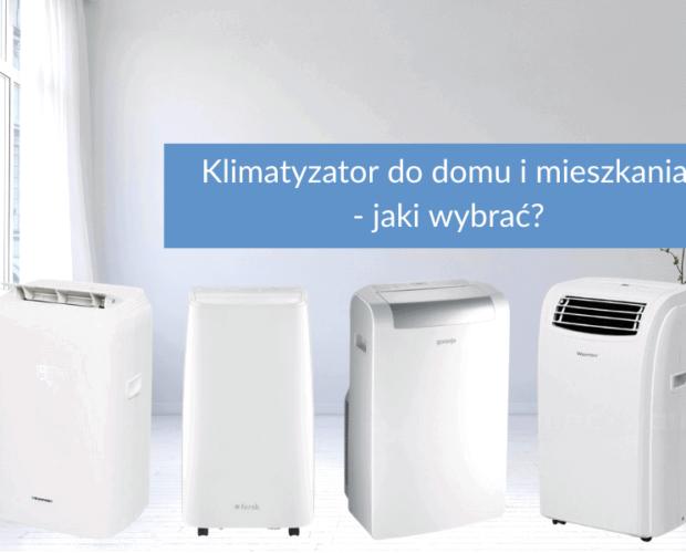 Klimatyzator do domu i mieszkania - jaki wybrać?