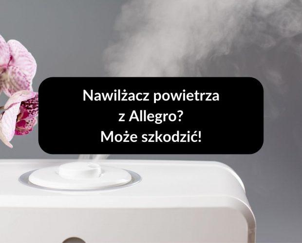 nawilżacz powietrza z allegro może szkodzić